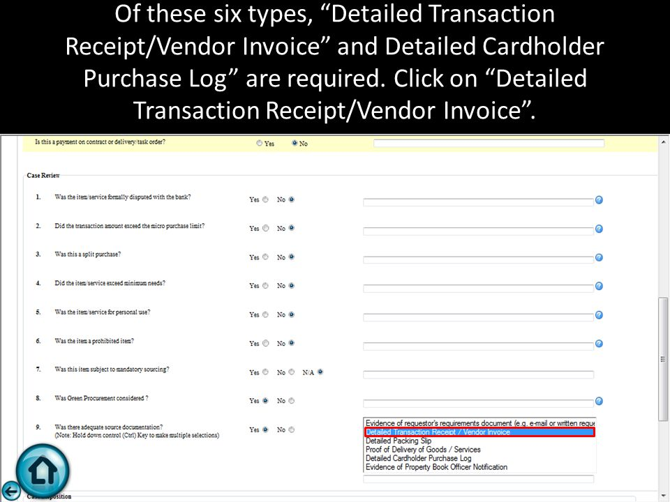 "Of these six types, ""Detailed Transaction Receipt/Vendor Invoice"" and Detailed Cardholder Purchase Log"" are required. Click on ""Detailed Transaction R"