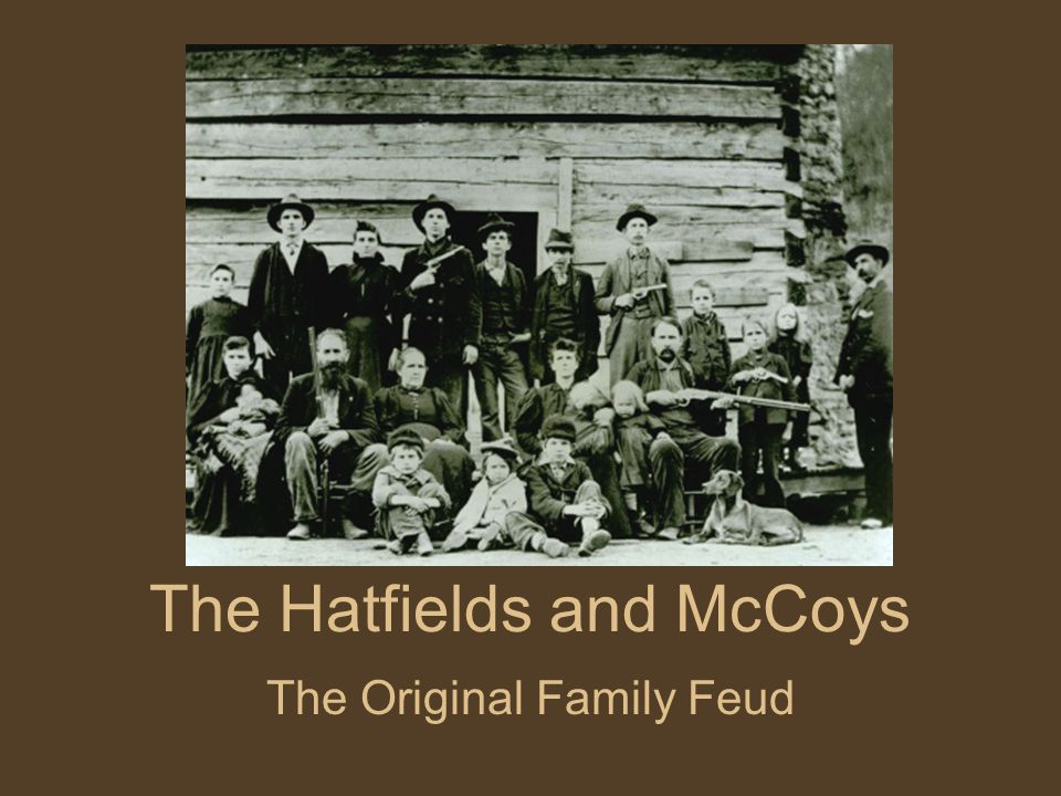 The Hatfields and McCoys The Original Family Feud