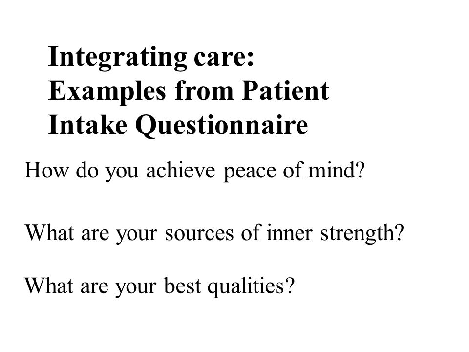 INTEGRATING CARE: PATIENT QUESTIONNAIRE ABOUT RELAPSE What 'triggers' do you know which put you in danger of relapse to drug abuse.
