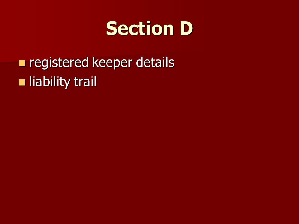 Section D registered keeper details registered keeper details liability trail liability trail