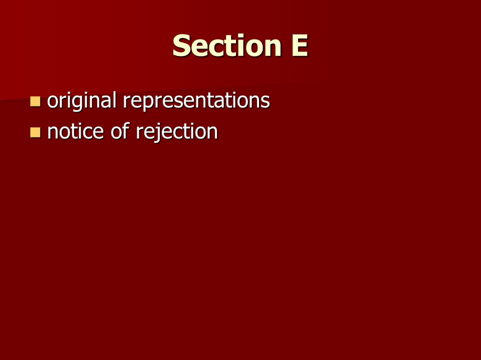 Section E original representations original representations notice of rejection notice of rejection