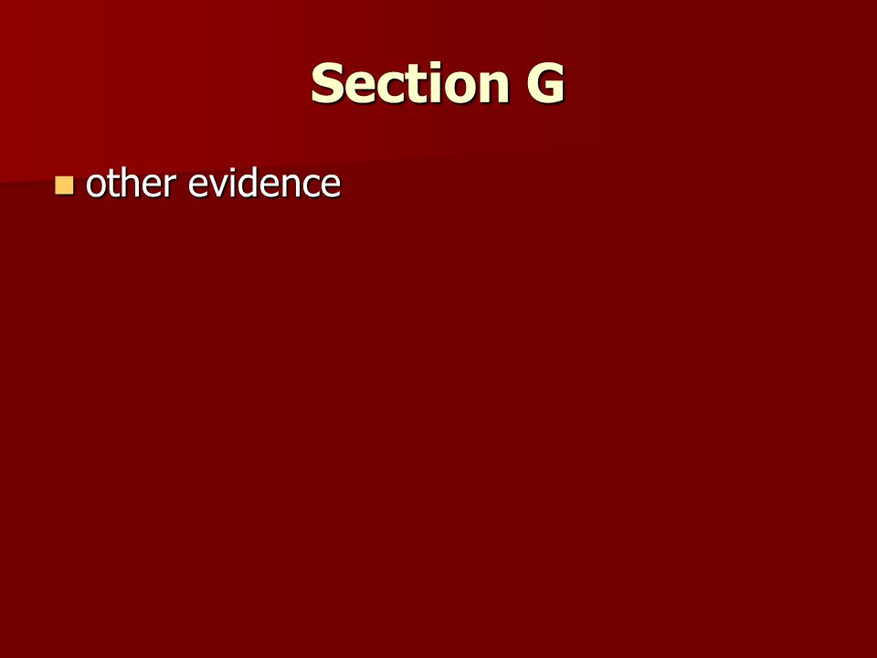 Section G other evidence other evidence