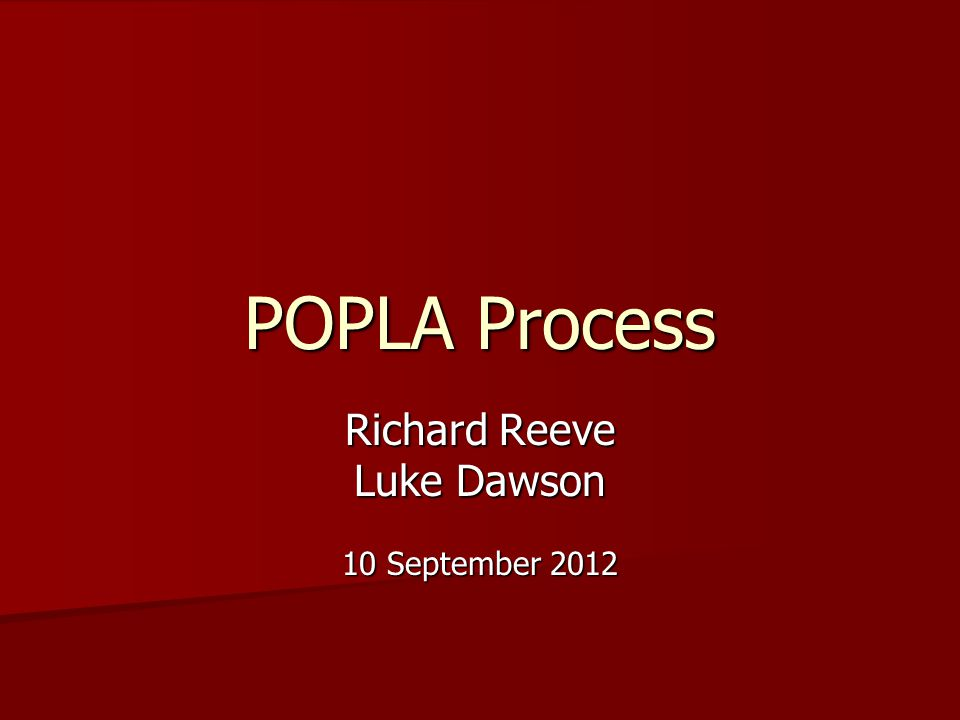 POPLA Process Richard Reeve Luke Dawson 10 September 2012