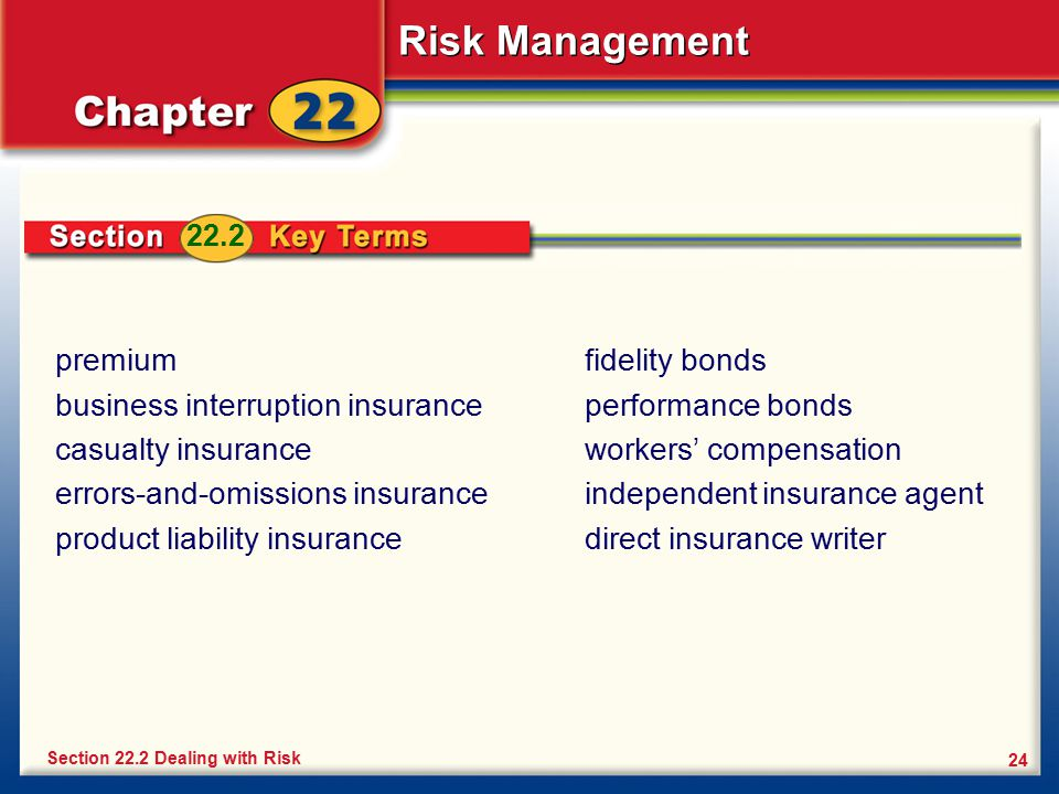 Risk Management 24 premium business interruption insurance casualty insurance errors-and-omissions insurance product liability insurance Section 22.2
