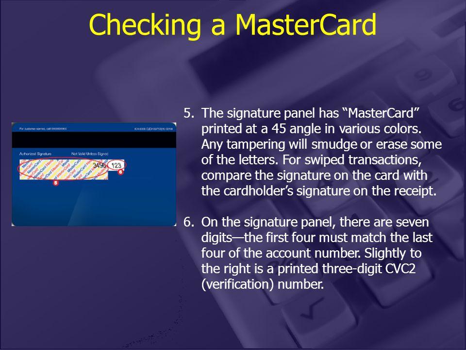 Checking a MasterCard 5.The signature panel has MasterCard printed at a 45 angle in various colors.
