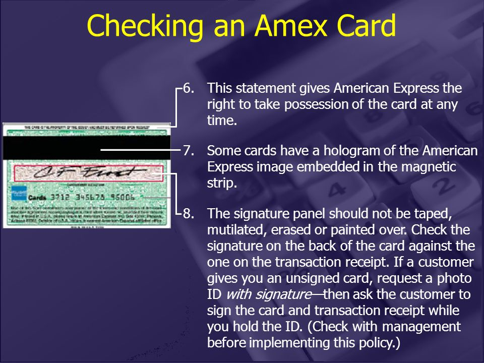 6.This statement gives American Express the right to take possession of the card at any time.