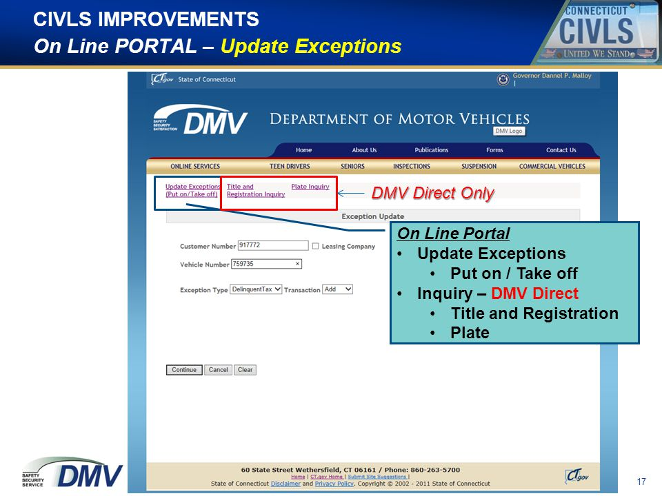 17 CIVLS IMPROVEMENTS On Line PORTAL – Update Exceptions On Line Portal Update Exceptions Put on / Take off Inquiry – DMV Direct Title and Registration Plate DMV Direct Only