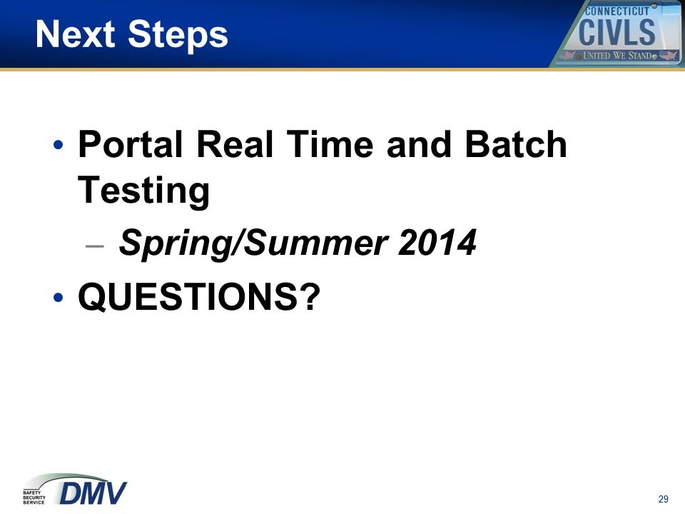 29 Next Steps Portal Real Time and Batch Testing – Spring/Summer 2014 QUESTIONS