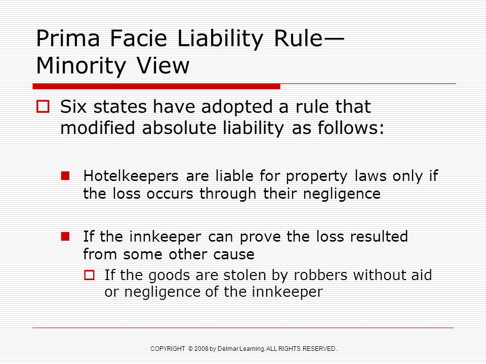COPYRIGHT © 2008 by Delmar Learning. ALL RIGHTS RESERVED. Prima Facie Liability Rule— Minority View  Six states have adopted a rule that modified abs