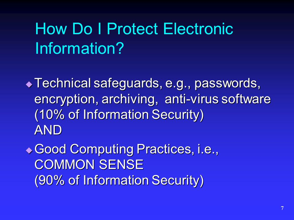 7 How Do I Protect Electronic Information.