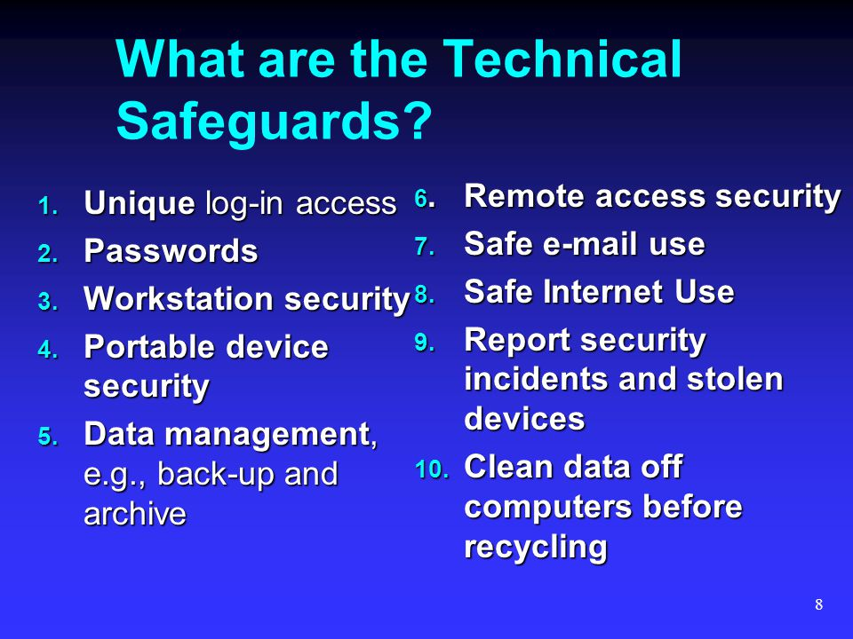 8 What are the Technical Safeguards.