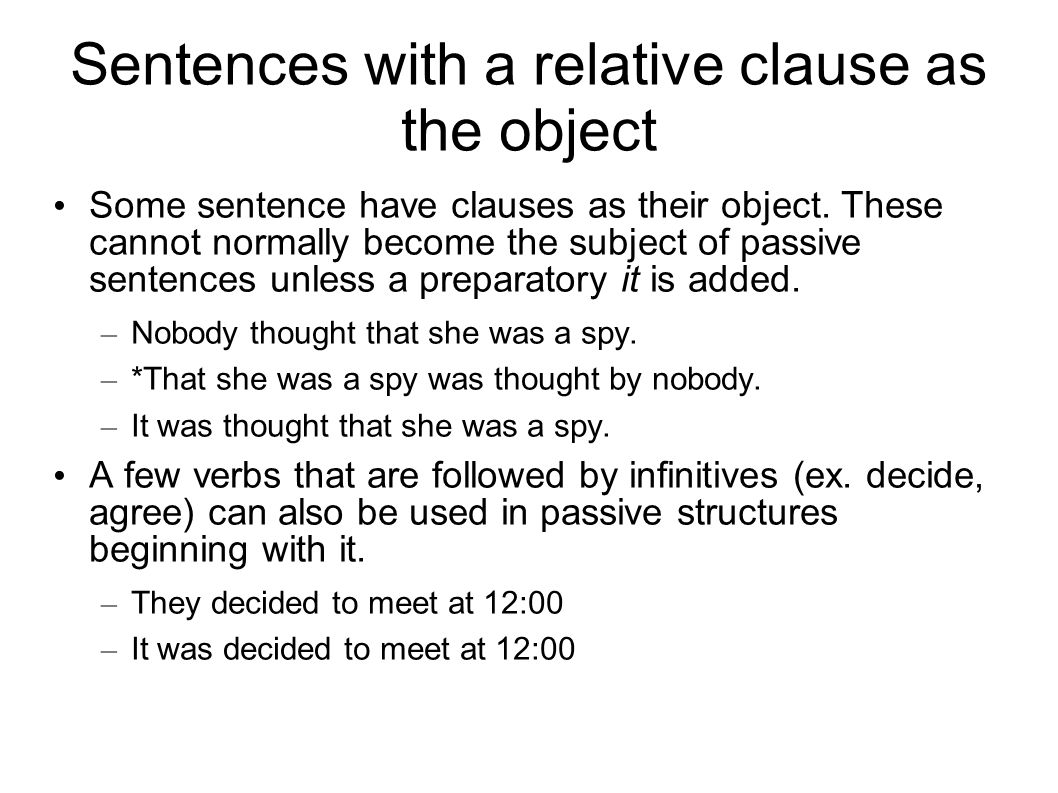 Sentences with a relative clause as the object Some sentence have clauses as their object.