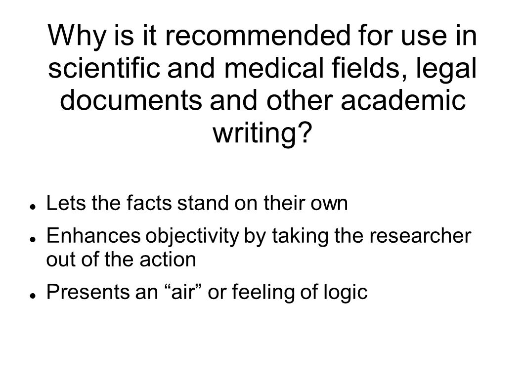 Why is it recommended for use in scientific and medical fields, legal documents and other academic writing.