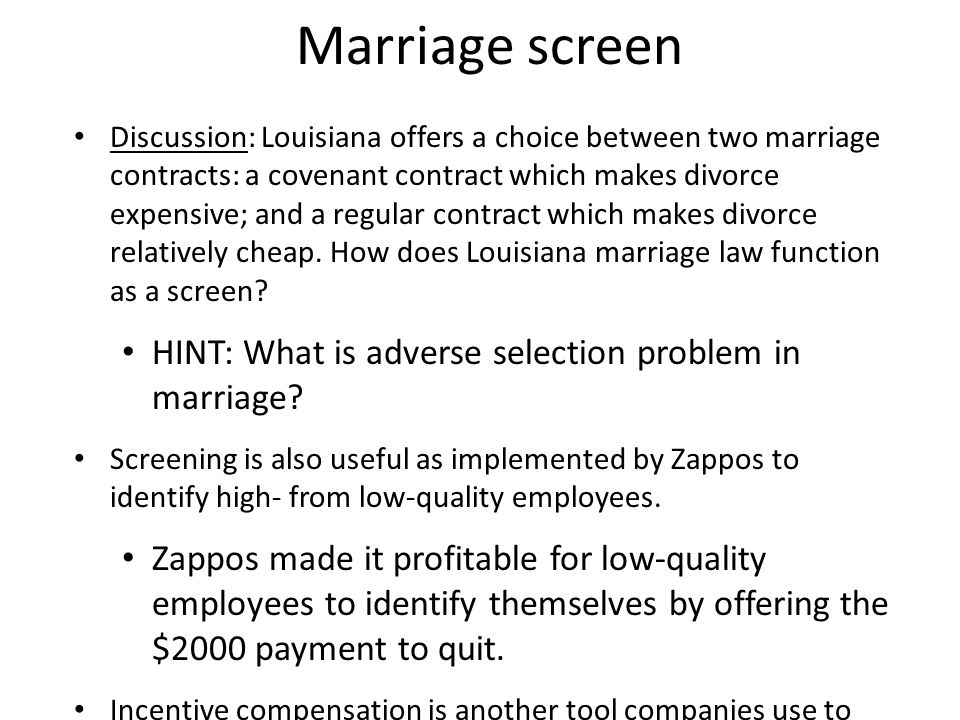 Marriage screen Discussion: Louisiana offers a choice between two marriage contracts: a covenant contract which makes divorce expensive; and a regular