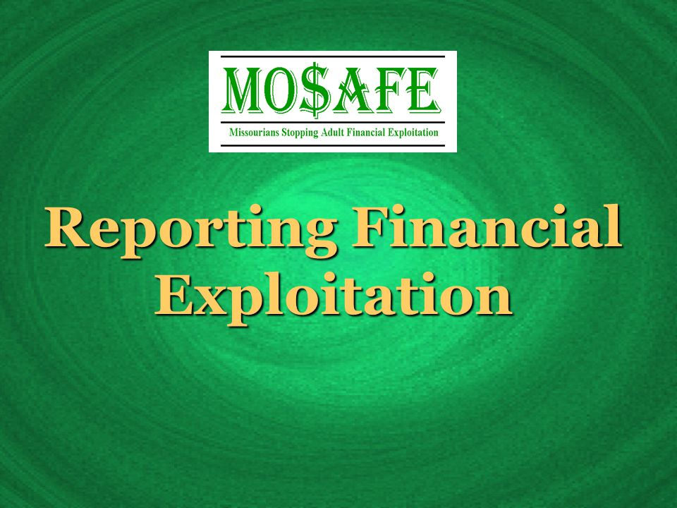 Reporting Financial Exploitation