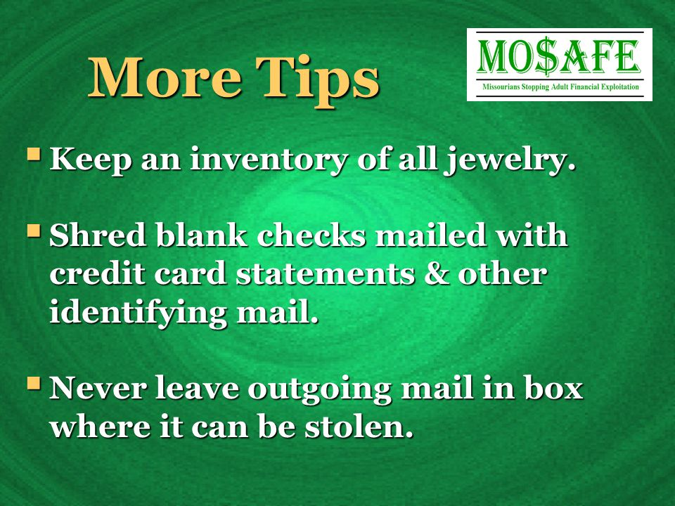 More Tips  Keep an inventory of all jewelry.