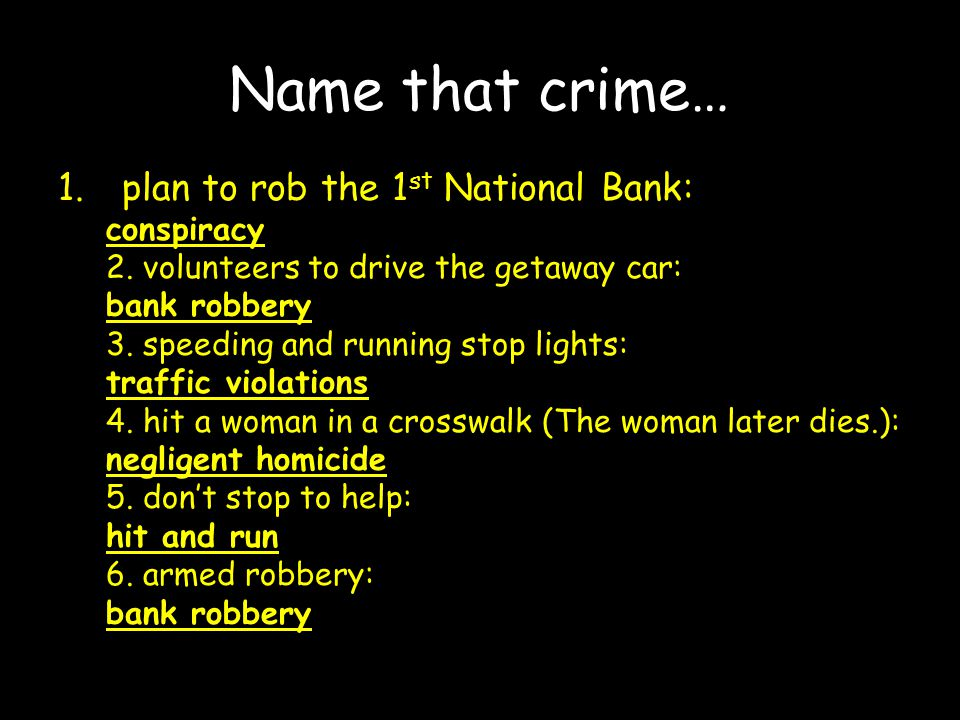 More name that crime… 7.jump behind the wheel of a new Corvette: auto theft 8.