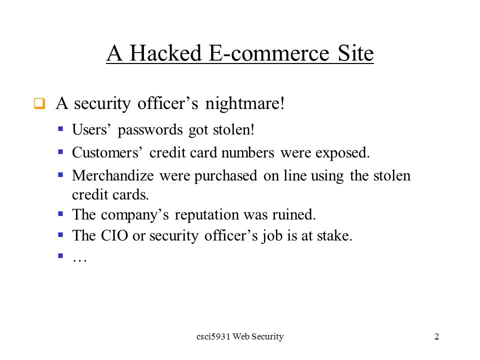 csci5931 Web Security2 A Hacked E-commerce Site  A security officer's nightmare.