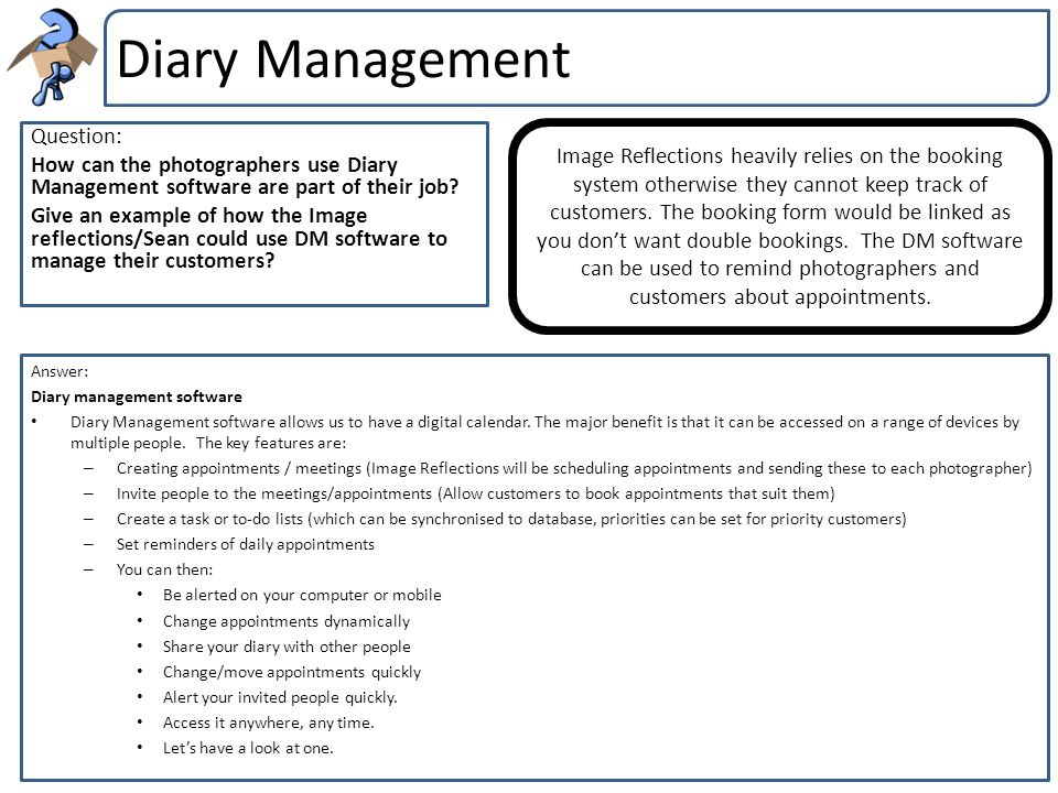 Diary Management Question: How can the photographers use Diary Management software are part of their job? Give an example of how the Image reflections