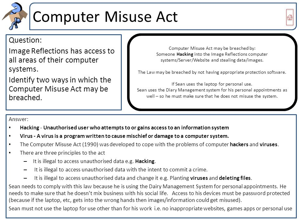 Computer Misuse Act Question: Image Reflections has access to all areas of their computer systems. Identify two ways in which the Computer Misuse Act