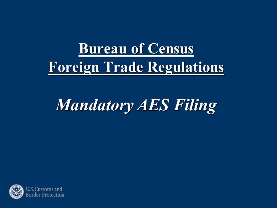 Bureau of Census Foreign Trade Regulations Mandatory AES Filing