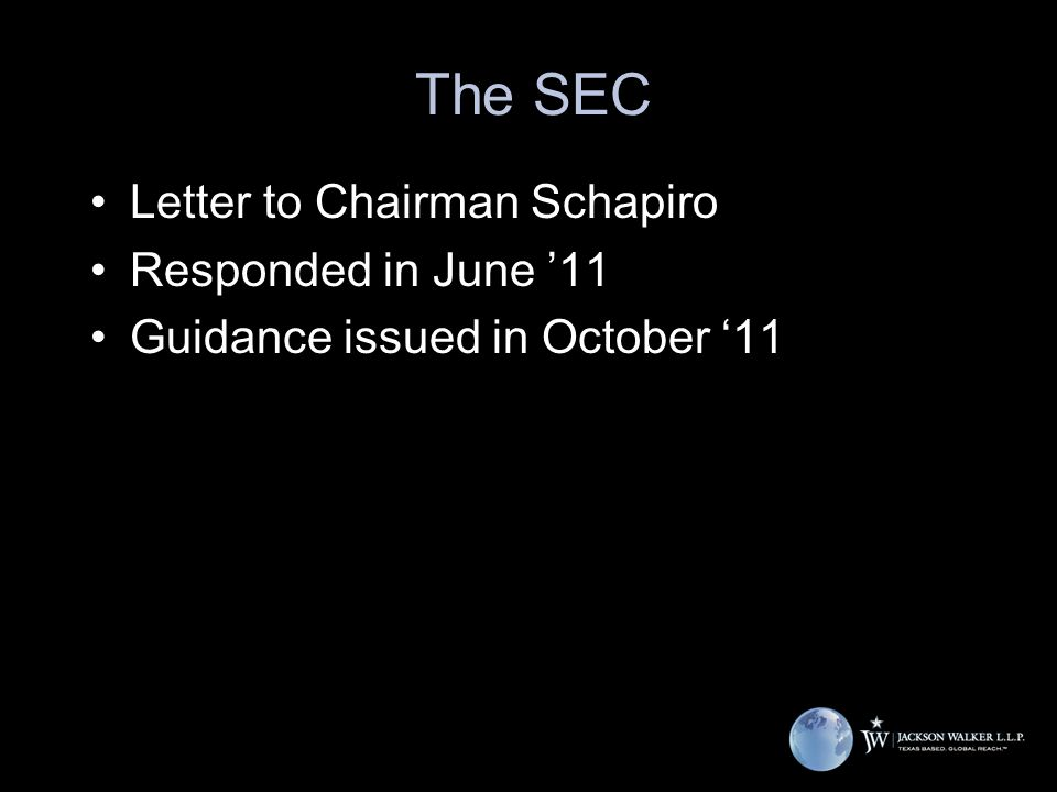 The SEC Letter to Chairman Schapiro Responded in June '11 Guidance issued in October '11