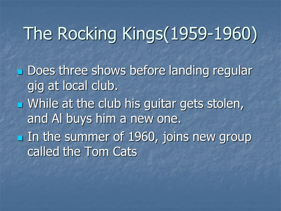 The Rocking Kings(1959-1960) Does three shows before landing regular gig at local club. Does three shows before landing regular gig at local club. Whi