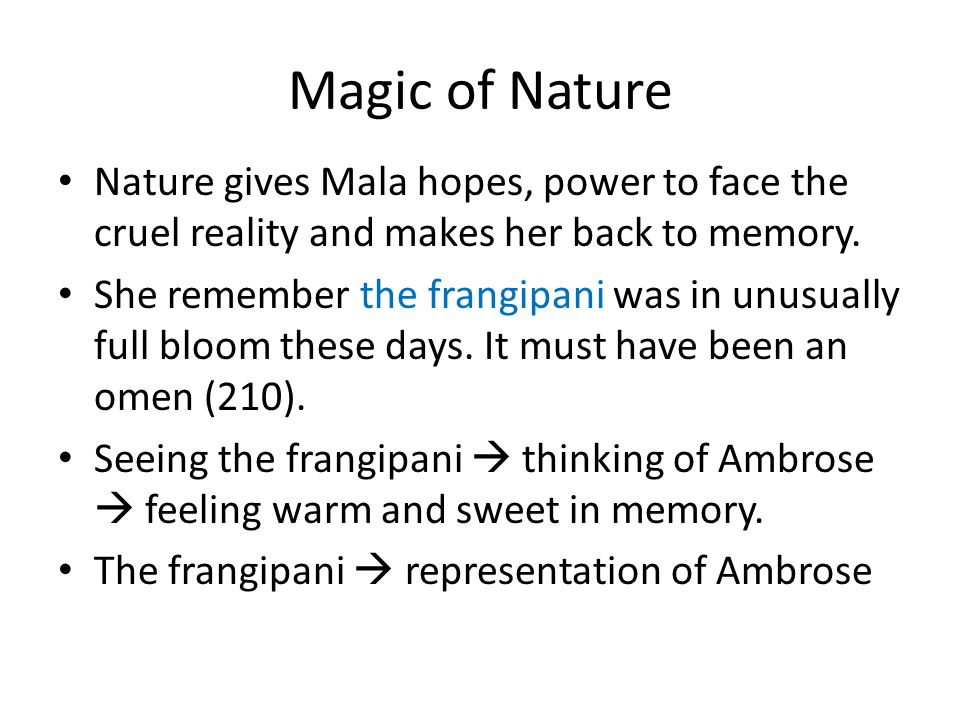 Magic of Nature Nature gives Mala hopes, power to face the cruel reality and makes her back to memory.