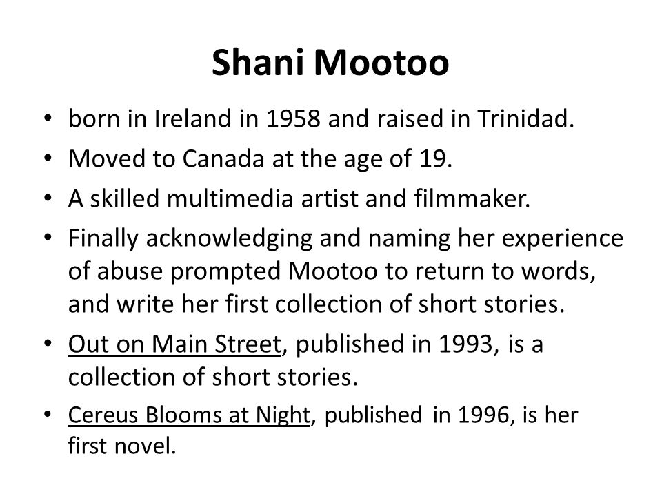 Shani Mootoo born in Ireland in 1958 and raised in Trinidad.