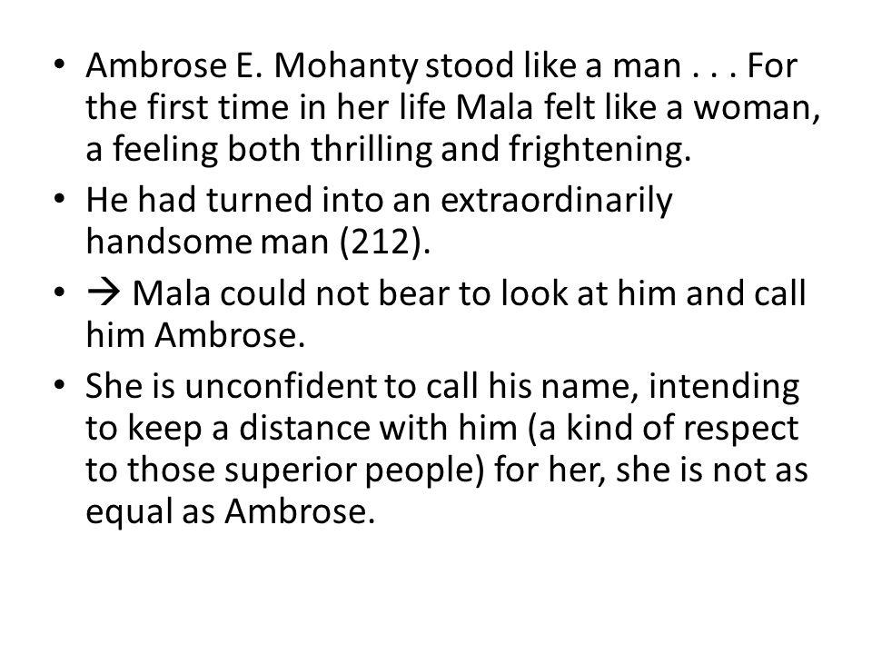 Ambrose E. Mohanty stood like a man...