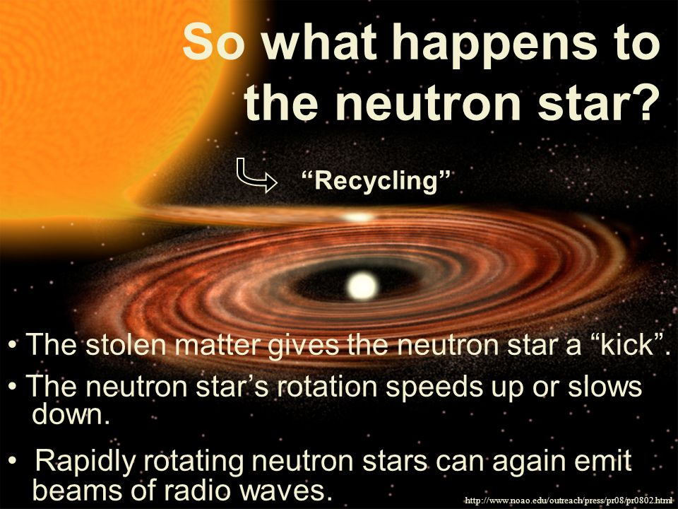 So what happens to the neutron star. The stolen matter gives the neutron star a kick .