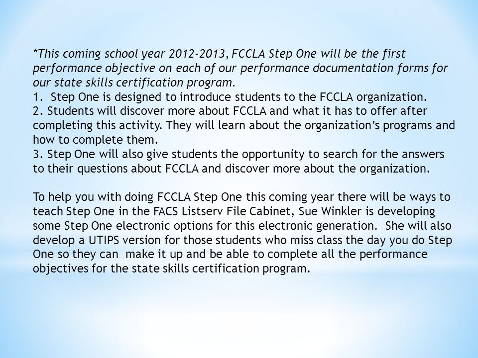 *This coming school year 2012-2013, FCCLA Step One will be the first performance objective on each of our performance documentation forms for our stat