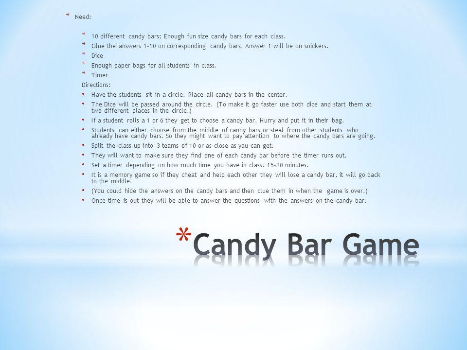 * Need: * 10 different candy bars; Enough fun size candy bars for each class. * Glue the answers 1-10 on corresponding candy bars. Answer 1 will be on