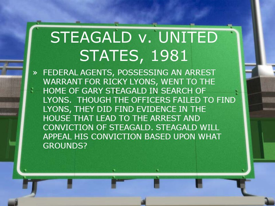 STEAGALD v. UNITED STATES, 1981 »FEDERAL AGENTS, POSSESSING AN ARREST WARRANT FOR RICKY LYONS, WENT TO THE HOME OF GARY STEAGALD IN SEARCH OF LYONS. T