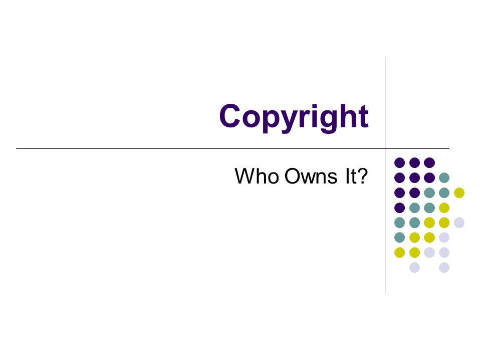 Copyright Who Owns It?