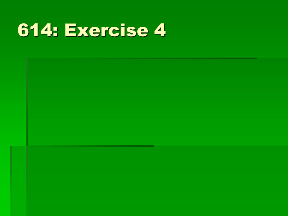 614: Exercise 4
