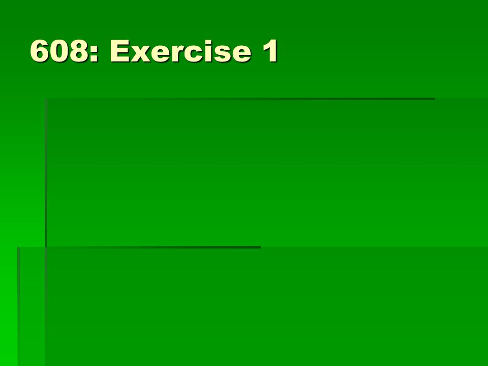 608: Exercise 1