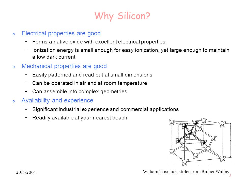 20/5/2004 William Trischuk, stolen from Rainer Wallny 8 Why Silicon.