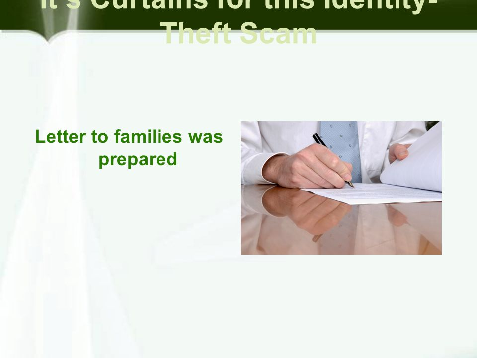 It's Curtains for this Identity- Theft Scam Letter to families was prepared