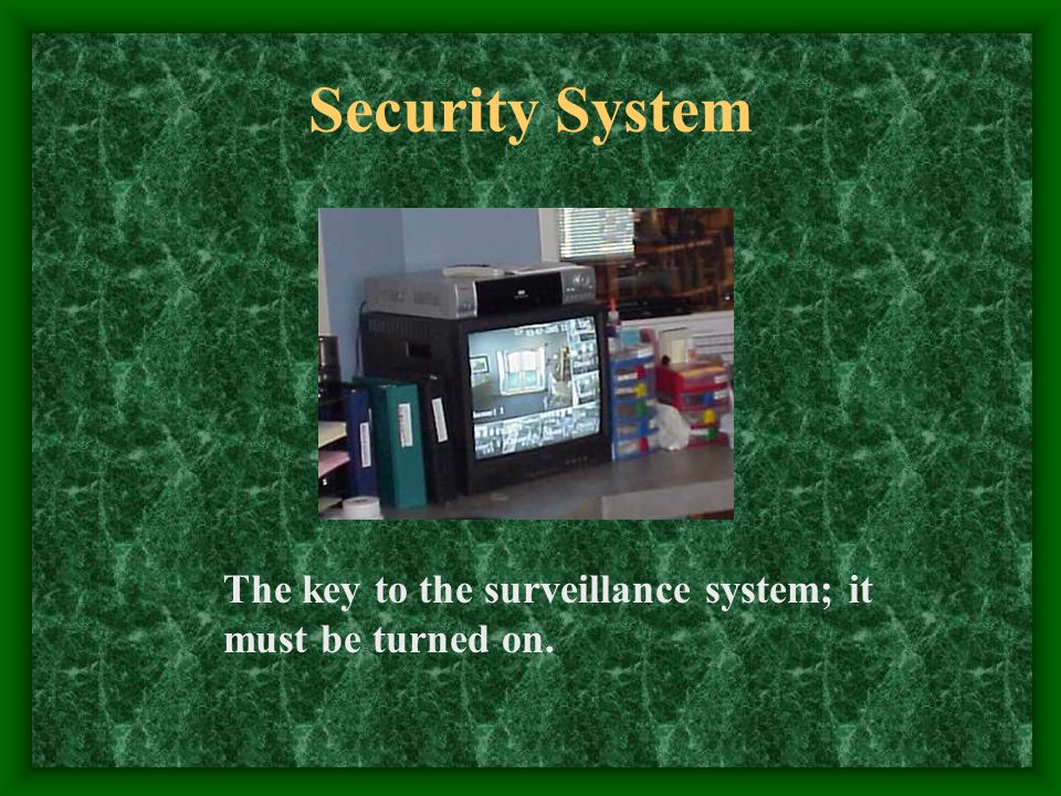 Security System The key to the surveillance system; it must be turned on.