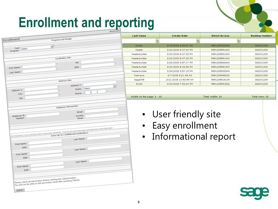 8 User friendly site Easy enrollment Informational report Enrollment and reporting