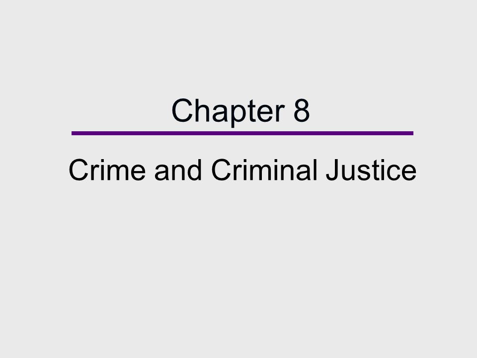 Chapter 8 Crime and Criminal Justice