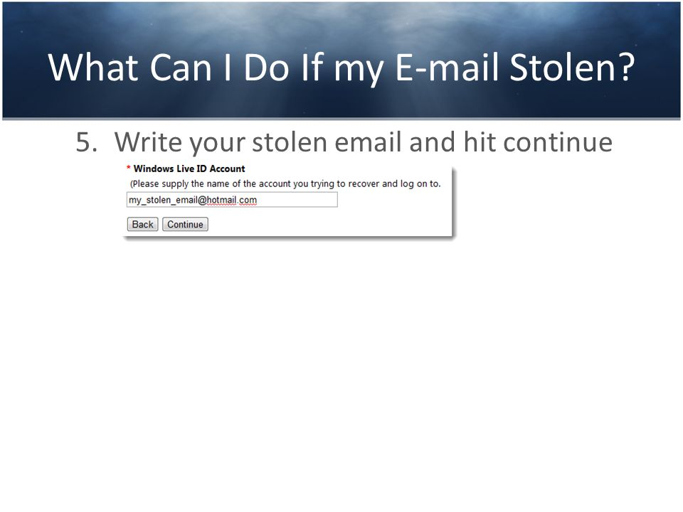 What Can I Do If my E-mail Stolen 5.Write your stolen email and hit continue