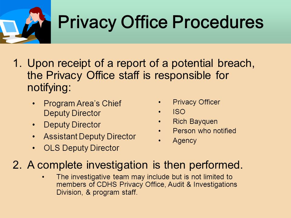 Privacy Office Procedures Program Area's Chief Deputy Director Deputy Director Assistant Deputy Director OLS Deputy Director 1.Upon receipt of a repor