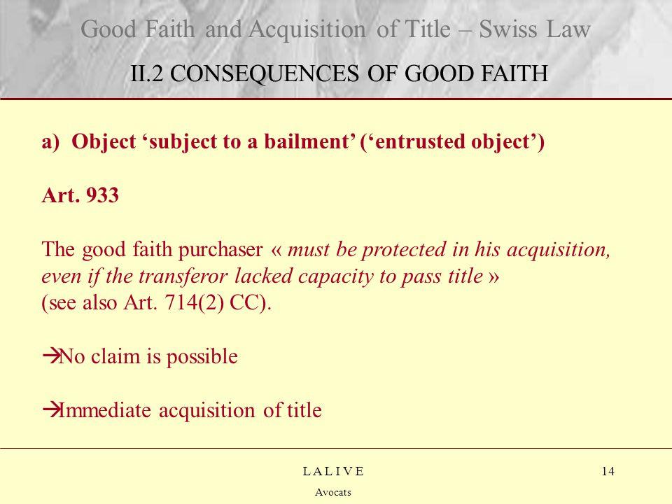 14 Titre Sous-titre L A L I V E Avocats a) Object 'subject to a bailment' ('entrusted object') Art.
