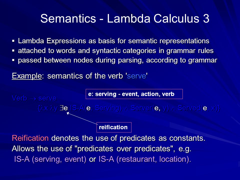Semantics - Lambda Calculus 3  Lambda Expressions as basis for semantic representations  attached to words and syntactic categories in grammar rules