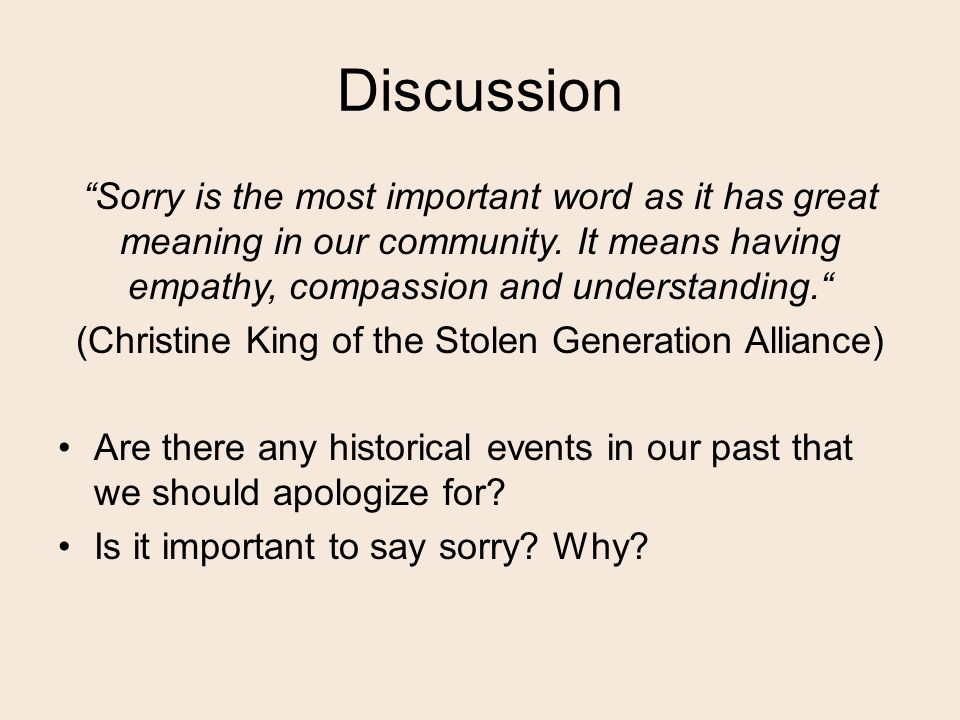 Discussion Sorry is the most important word as it has great meaning in our community.