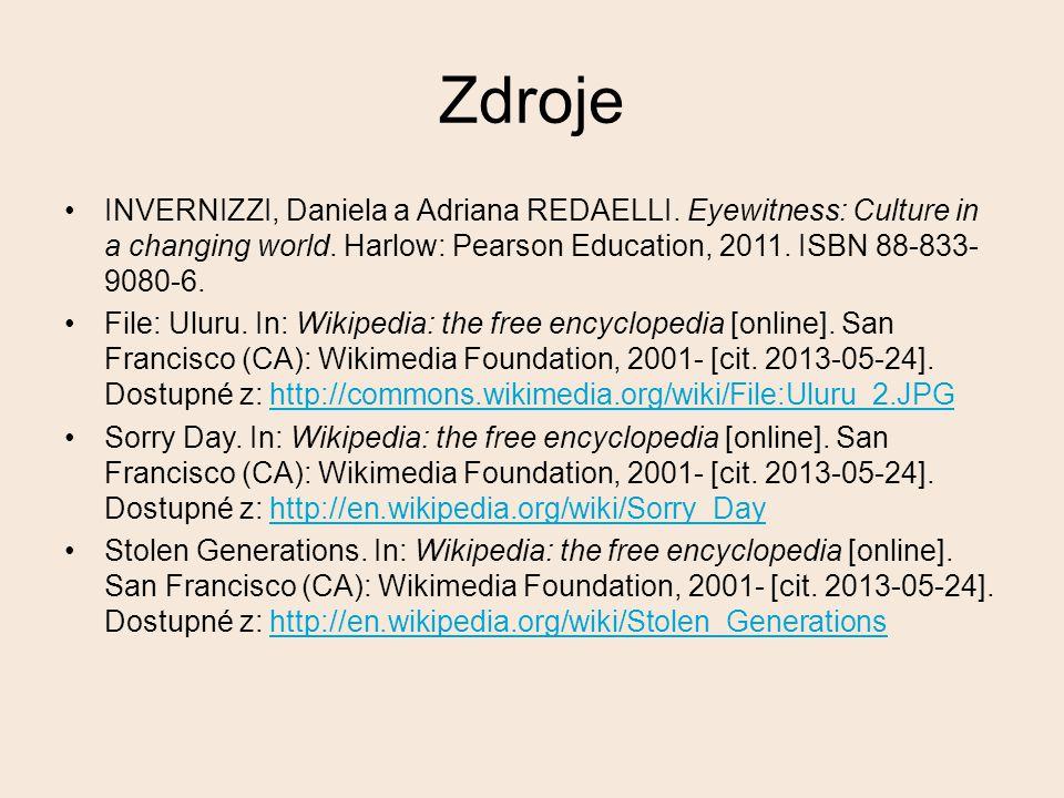 Zdroje INVERNIZZI, Daniela a Adriana REDAELLI. Eyewitness: Culture in a changing world. Harlow: Pearson Education, 2011. ISBN 88-833- 9080-6. File: Ul