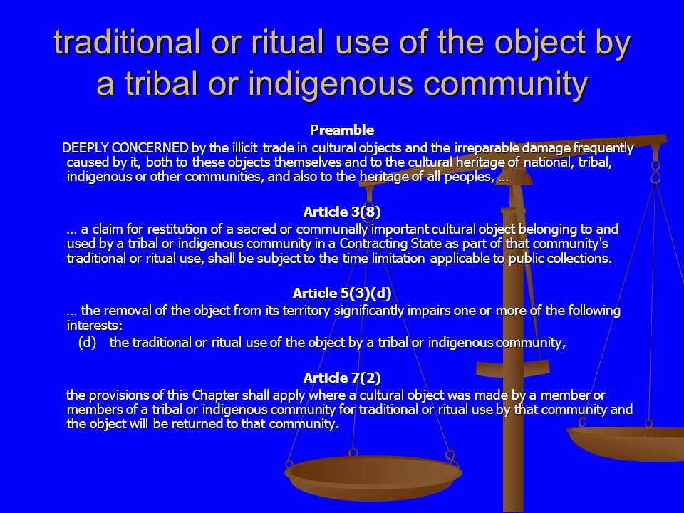 traditional or ritual use of the object by a tribal or indigenous community Preamble DEEPLY CONCERNED by the illicit trade in cultural objects and the
