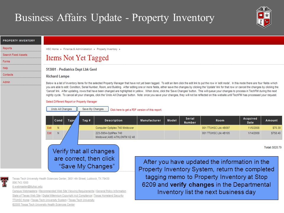 Business Affairs Update - Property Inventory Verify that all changes are correct, then click Save My Changes After you have updated the information in the Property Inventory System, return the completed tagging memo to Property Inventory at Stop 6209 and verify changes in the Departmental Inventory list the next business day